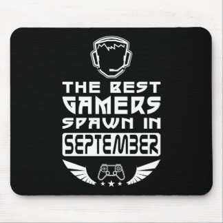 The Best Gamers Spawn in September Mouse Pad