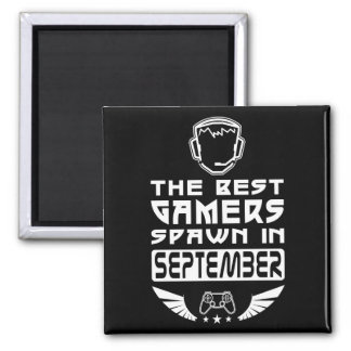 The Best Gamers Spawn in September Square Magnet