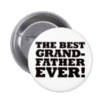 The Best Grandfather Ever 2 Inch Round Button