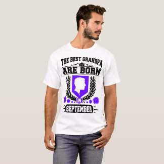 THE BEST GRANDPA ARE BORN IN SEPTEMBER T-Shirt