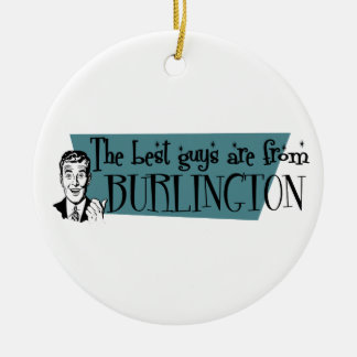 The best guys are from Burlington NC Ceramic Ornament