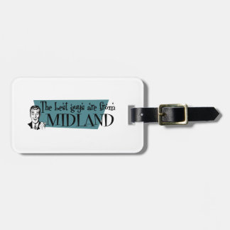 The best guys are from Midland MI Luggage Tag