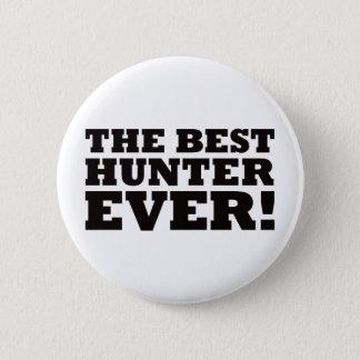 The Best Hunter Ever 2 Inch Round Button