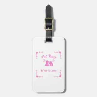 The Best Is Yet To Come Bachelorette Party Gifts Luggage Tag