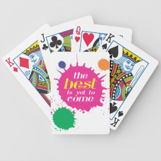 THE BEST is yet to come Bicycle Playing Cards