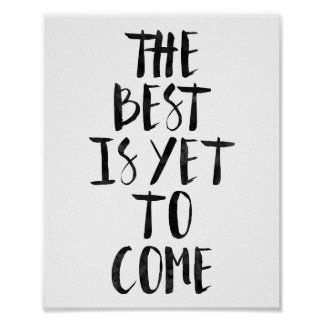 The Best Is Yet To Come Poster