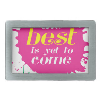 THE BEST is yet to come Rectangular Belt Buckle