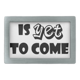 the best is yet to come rectangular belt buckles