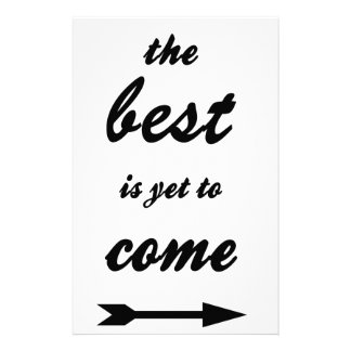 The Best Is Yet To Come Stationery Paper