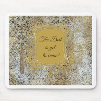 The Best is Yet to Come, Tassel on Frame Mouse Pad