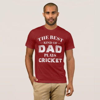 The best kind of Dad plays Cricket T-Shirt