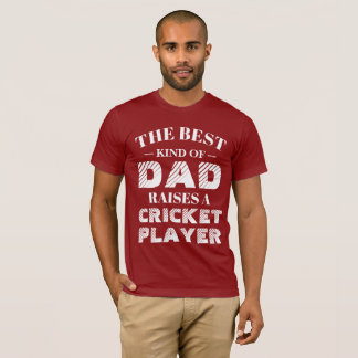 The best kind of Dad raise a Cricket Player T-Shirt