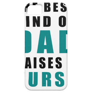 the best kind of dad raises a nurse iPhone 5 case