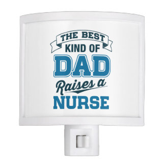 The Best Kind Of Dad Raises a Nurse Nite Light