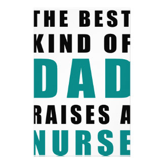 the best kind of dad raises a nurse stationery