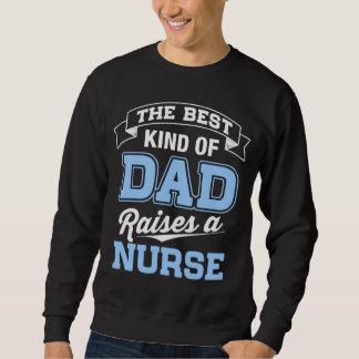 The Best Kind Of Dad Raises a Nurse Sweatshirt