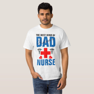 The best kind of Dad raises a Nurse T-Shirt