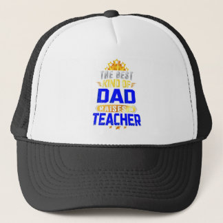 The Best Kind Of Dad Raises A Teacher Awesome Trucker Hat