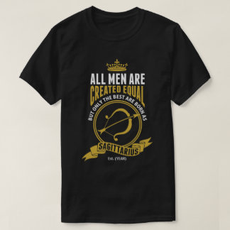 The Best Men are Born as Sagittarius T-Shirt