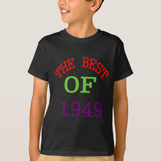 The Best OF 1949 T-Shirt