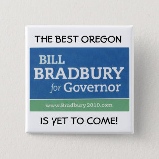 THE BEST OREGON, IS YET TO COME! 2 INCH SQUARE BUTTON