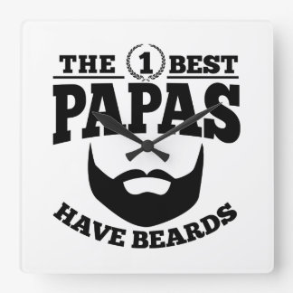 The Best Papas Have Beards Square Wall Clock