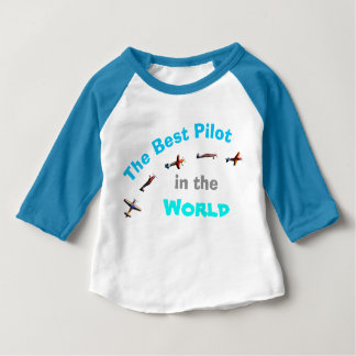 The Best Pilot in the World Baby T-Shirt