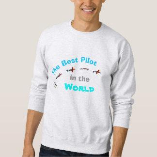 The Best Pilot in the World Sweatshirt