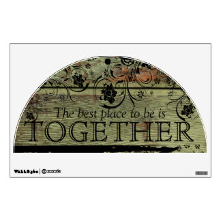 The Best Place to be is Together Rustic Wood Black Wall Sticker