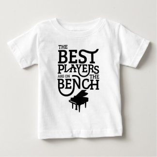 The Best Players Are On The Bench Baby T-Shirt