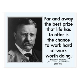 THE BEST PRIZE - Theodore Roosevelt Quote Postcard