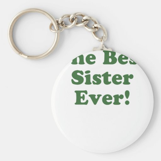 The Best Sister Ever Keychain