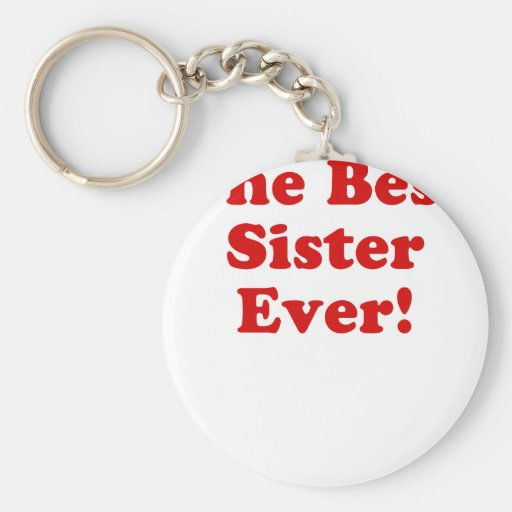 The Best Sister Ever Key Chain