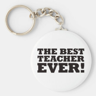 The Best Teacher Ever Basic Round Button Keychain