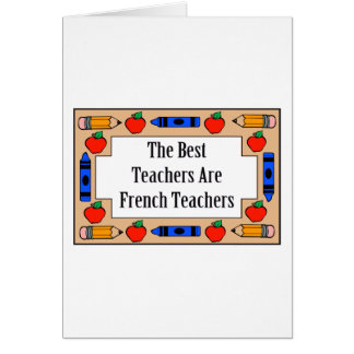 The Best Teachers Are French Teachers Greeting Cards