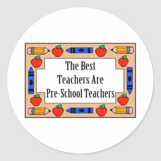 The Best Teachers Are Pre-School Teachers Classic Round Sticker