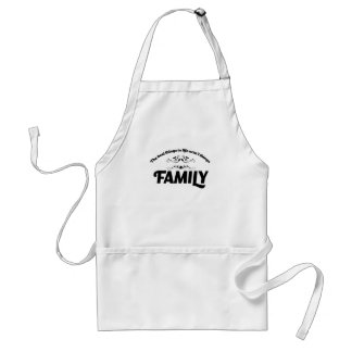 the best things in life is Family Standard Apron