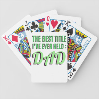 The Best Title I've Ever Held Is Dad Bicycle Playing Cards