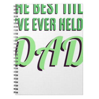 The Best Title I've Ever Held Is Dad Notebook