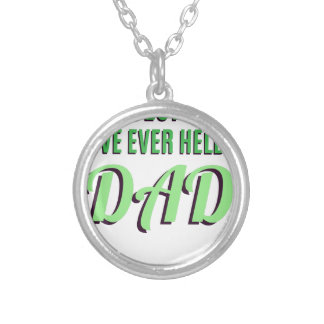 The Best Title I've Ever Held Is Dad Silver Plated Necklace