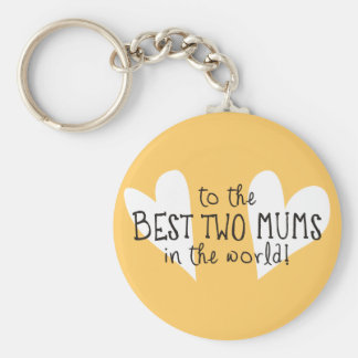 The Best Two Mums In the World Keychain