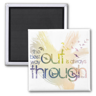 The best way out is always through square magnet