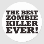 The Best Zombie Killer Ever Classic Round Sticker