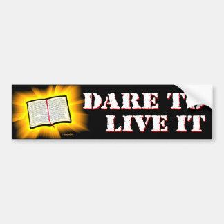 The Bible: Dare to Live It Bumper Sticker