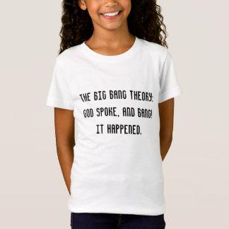 The big bang theory: God spoke, and BANG! It ha... T-Shirt