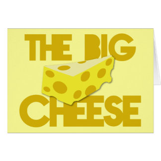 The BIG CHEESE! boss Greeting Card