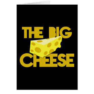 THE BIG CHEESE the boss design with cheese! Card