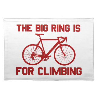 The Big Ring Is For Climbing Placemat