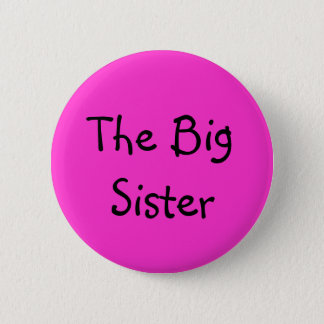 The Big Sister 2 Inch Round Button