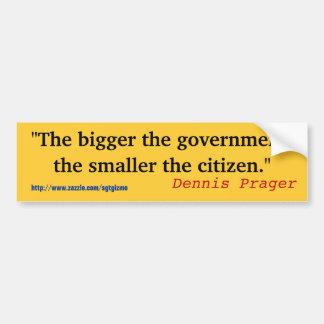 """""""The bigger the government, Bumper Sticker"""